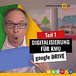 DIGITALISIERUNG FÜR KMU - Teil 1: google DRIVE